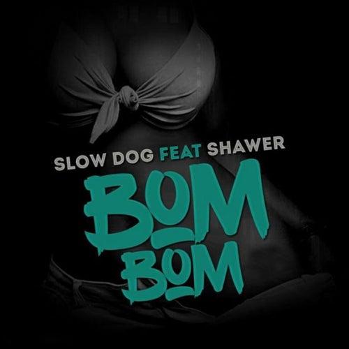 Bom Bom de Slow Dog