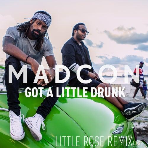 Got a Little Drunk (Little Rose Remix) de Madcon