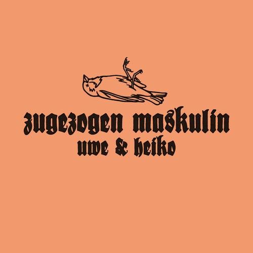 Uwe & Heiko von Zugezogen Maskulin