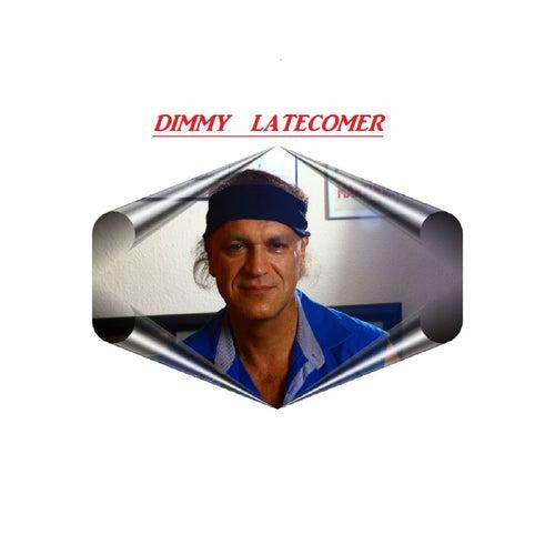 Sms von Dimmy Latecomer