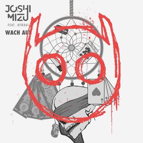 Wach auf by Joshi Mizu