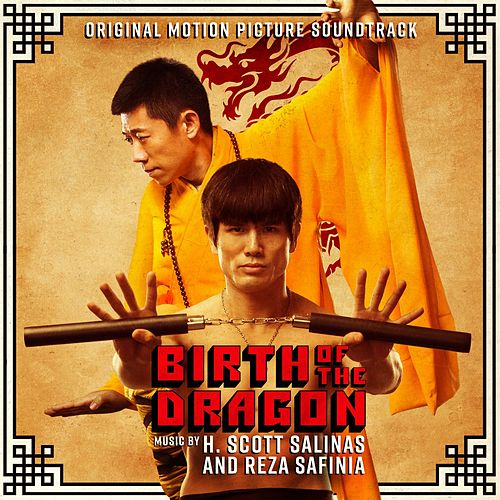 Birth of the Dragon (Original Motion Picture Soundtrack) by Reza Safinia