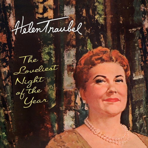 The Loveliest Night of the Year by Helen Traubel