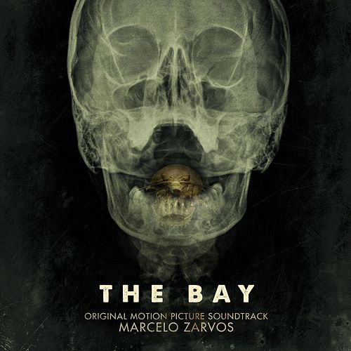 The Bay (Original Motion Picture Soundtrack) von Marcelo Zarvos