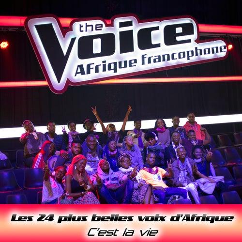 C'est la vie (The Voice / Afrique francophone) de Les 24 plus belles voix d'Afrique