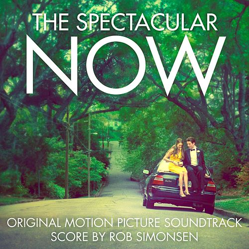 The Spectacular Now (Original Motion Picture Soundtrack) by Various Artists