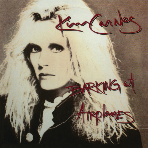 Barking At Airplanes (Bonus Tracks) de Kim Carnes