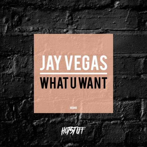 What U Want de Jay Vegas