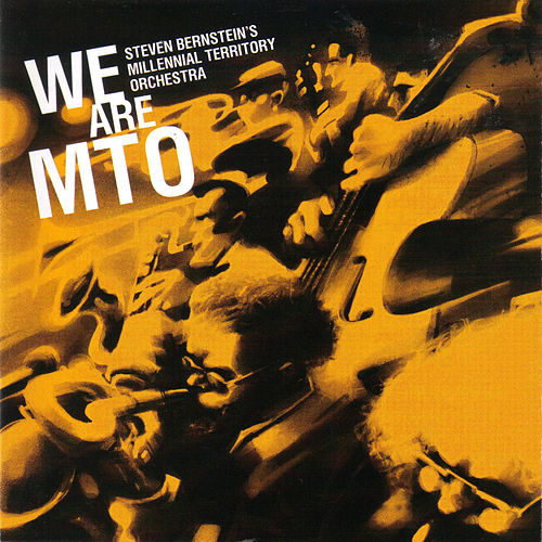We Are MTO de Steven Bernstein's Millennial Territory Orchestra