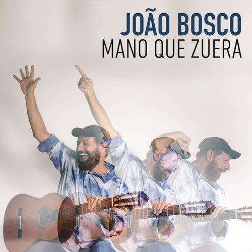 Mano Que Zuera de João Bosco