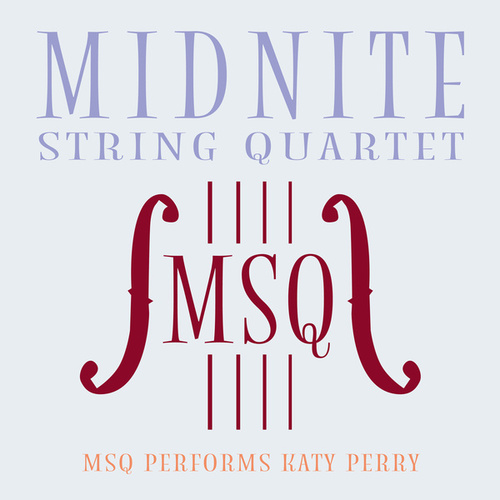 MSQ Performs Katy Perry de Midnite String Quartet