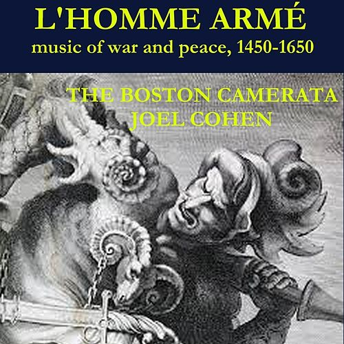 L'homme armé, Music of War and Peace von Boston Camerata and Joel Cohen