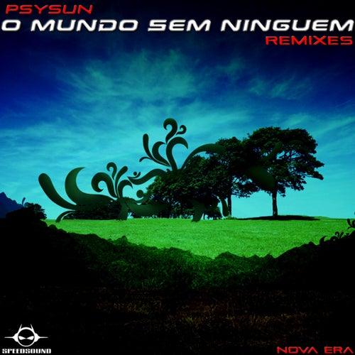 O Mundo Sem Ninguem Remixes, Nova Era von Psysun