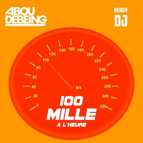 100 Mille À L'heure de Abou Debeing