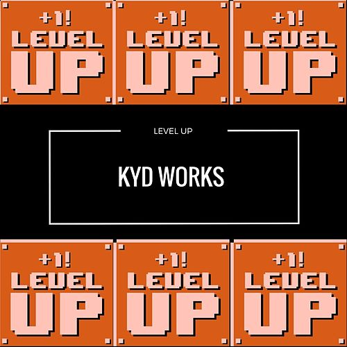 Level Up by K.Y.D Works