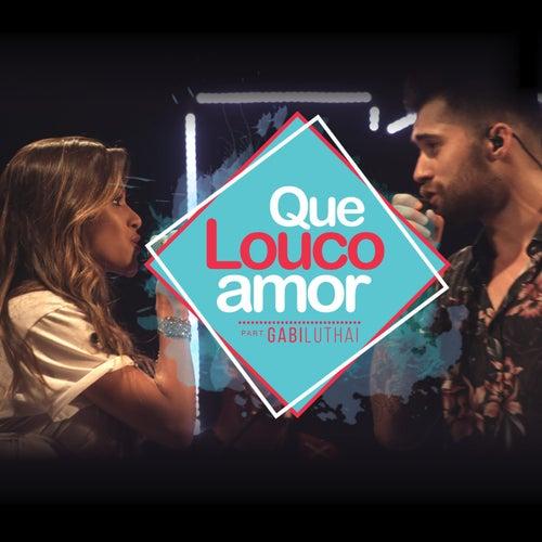 Que Louco Amor (feat. Gabi Luthai) de Jean Castro