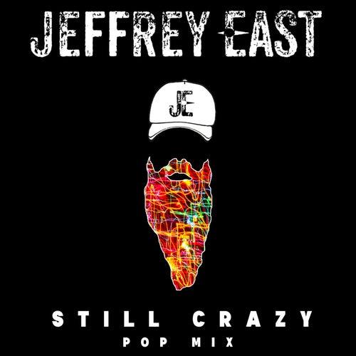 Still Crazy (Pop Mix) by Jeffrey East