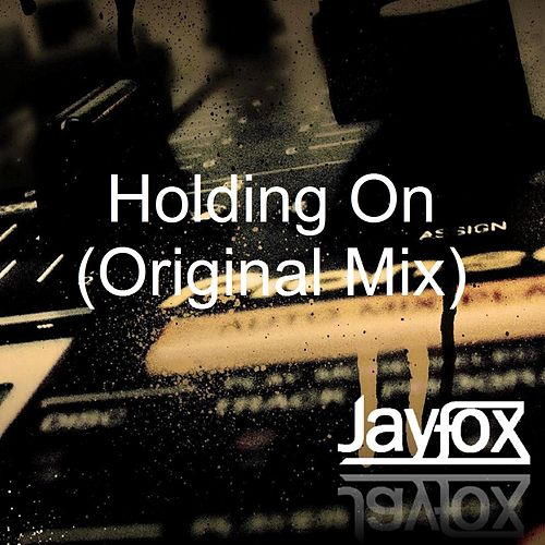 Holding On by Jayfox