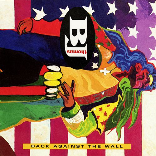 Back Against The Wall von B.J. Thomas