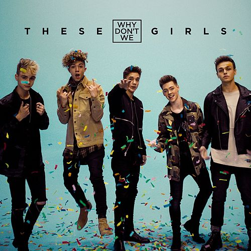 These Girls de Why Don't We