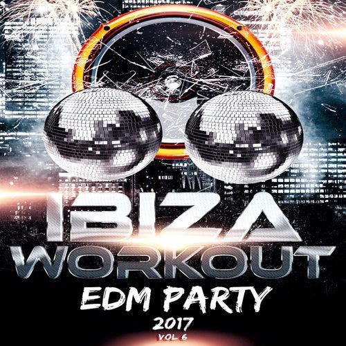 Ibiza Workout EDM Party 2017 Vol. 6 de Various Artists