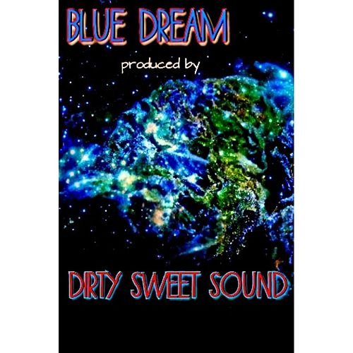 Blue Dream by DirtySweetSound