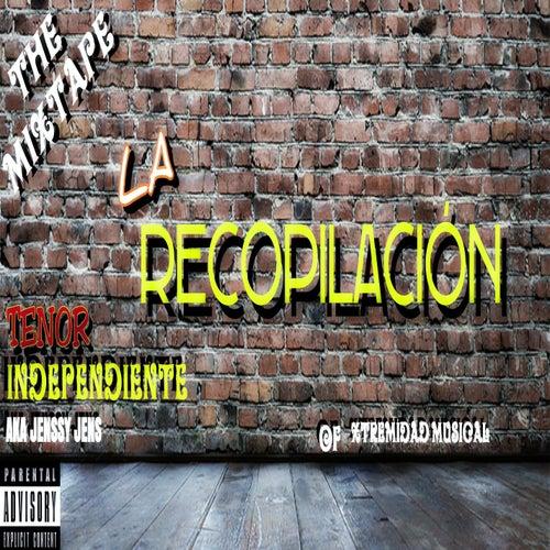 La Recopilación [The Mixtape] by Tenor Independiente