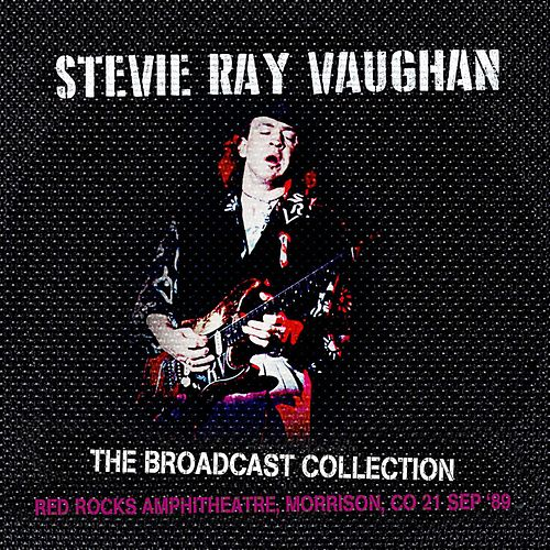 The Broadcast Collection -  Red Rocks Amphitheatre, Morrison, CO 21 Sep '89 de Stevie Ray Vaughan