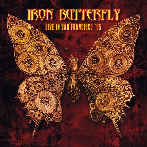 Live in San Francisco '95 by Iron Butterfly