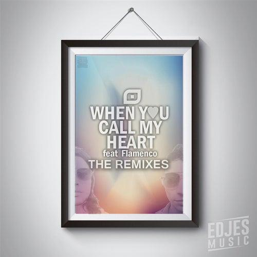 When You Call My Heart Remixes (feat. Flamenco) de Chacon