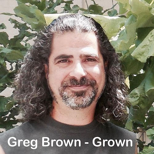 Grown von Greg Brown