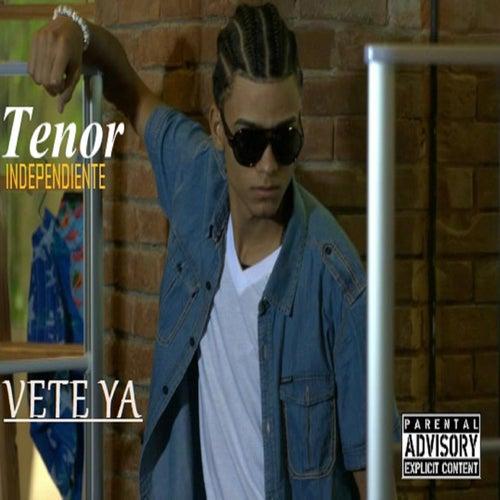Vete Ya by Tenor Independiente