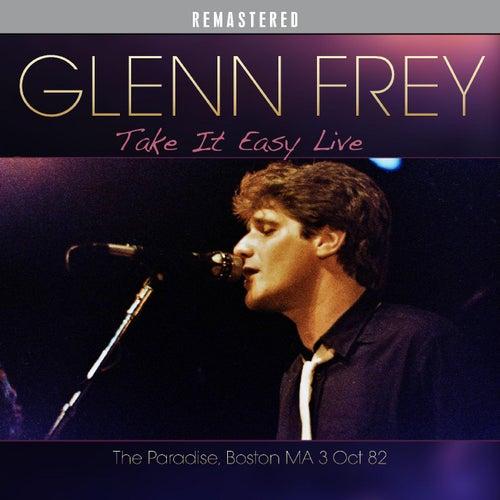 Take It Easy Live - Remastered by Glenn Frey