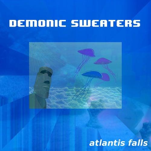 Atlantis Falls by Demonic Sweaters