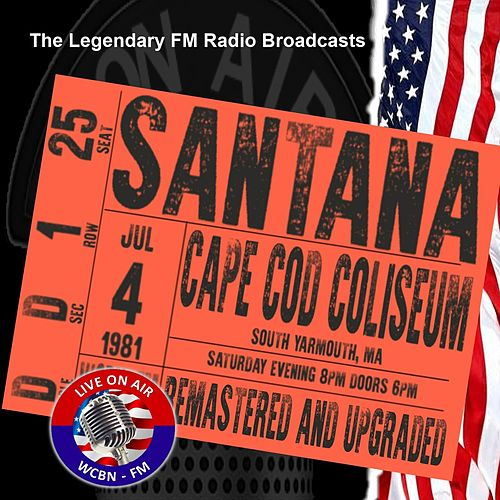 Legendary FM Broadcasts - Cape Cod Coliseum 4th July 1981 de Santana