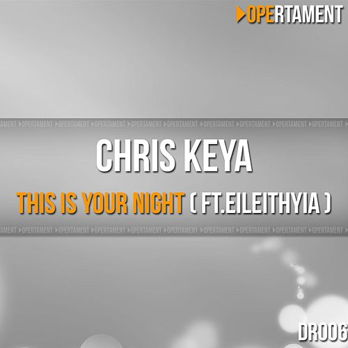 This Is Your Night (feat. Eileithyia) by Chris Keya