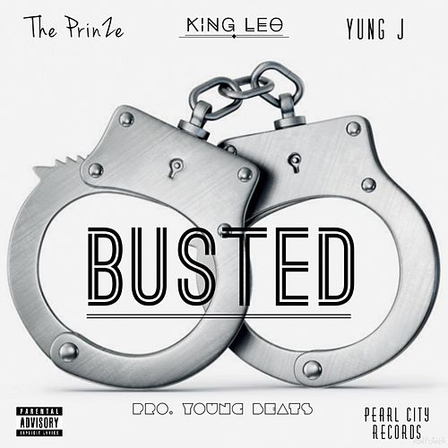 Busted (feat. The Prinze & King Leo) von Yung J