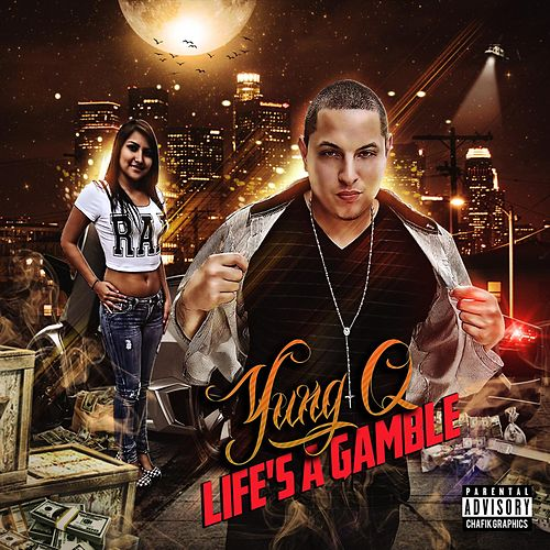 Life's A Gamble by Yung Q