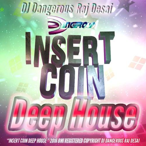 Insert Coin (Deep House) de DJ Dangerous Raj Desai