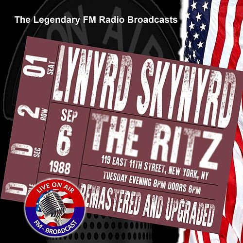 Legendary FM Broadcasts - The Ritz, New York, NY 6th September 1988 by Lynyrd Skynyrd