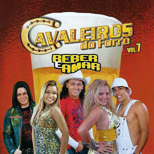Beber e Amar, Vol. 7 by Cavaleiros do Forró