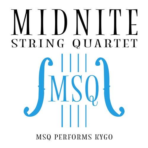 MSQ Performs Kygo de Midnite String Quartet