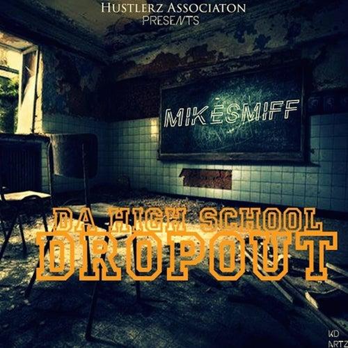 High School Dropout von Mike Smiff