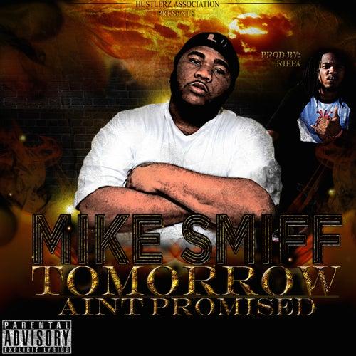 Tomorrow Ain't Promised de Mike Smiff