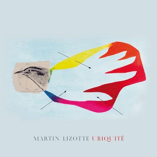 Ubiquité by Mathieu Désy Martin Lizotte