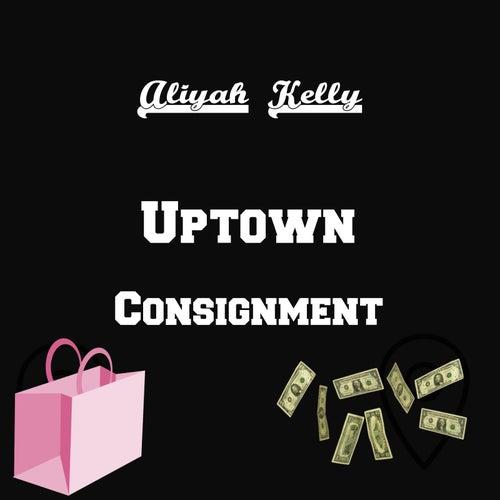 Uptown Consignment von Aliyah Kelly