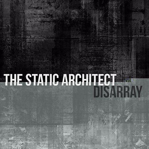 Disarray de The Static Architect