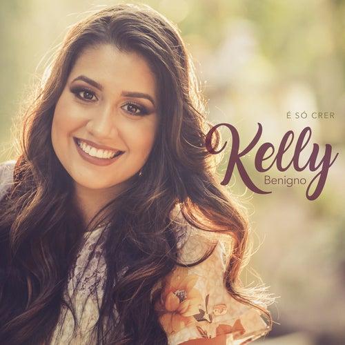 É Só Crer de Kelly Benigno