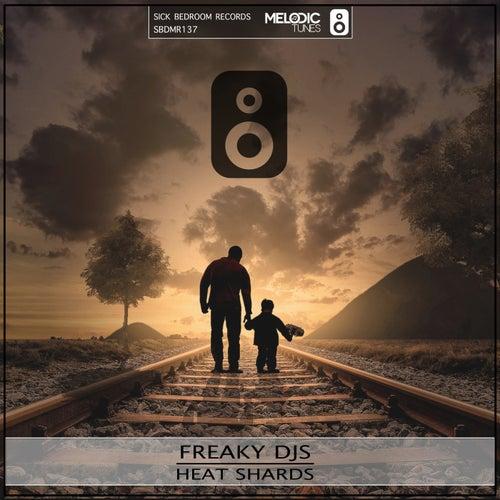 Heat Shards by Freaky DJ's