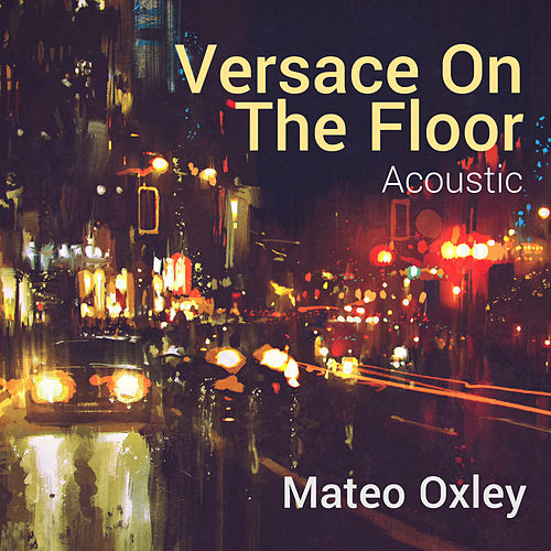 Versace On The Floor (Acoustic) von Mateo Oxley